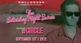 Dollhouse Saturday Night Soireé feat. DJ Circle