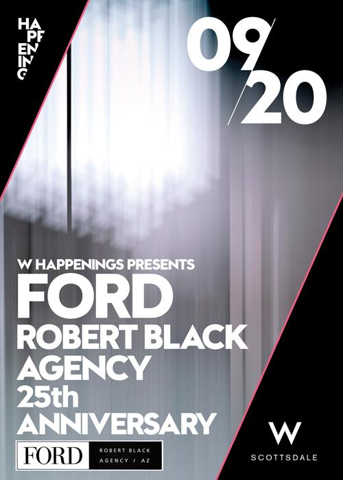 FORD Robert Black Agency 25th Year Anniversary@ W Scottsdale
