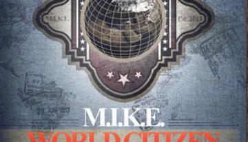 M.I.K.E. – The New Artist Album – 'World Citizen'