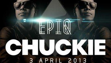 Chuckie @ EPIQ Nightclub