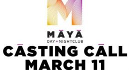 Maya Day and Nightclub Casting Call!