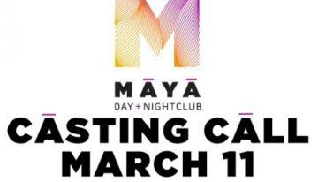 Maya Day and Nightclub Casting Call!