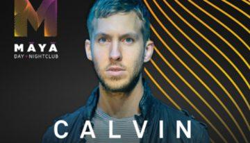 Calvin Harris @ Maya Day + Nightclub Grand Opening Weekend