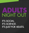 Adults Night Out at the Arizona Science Center