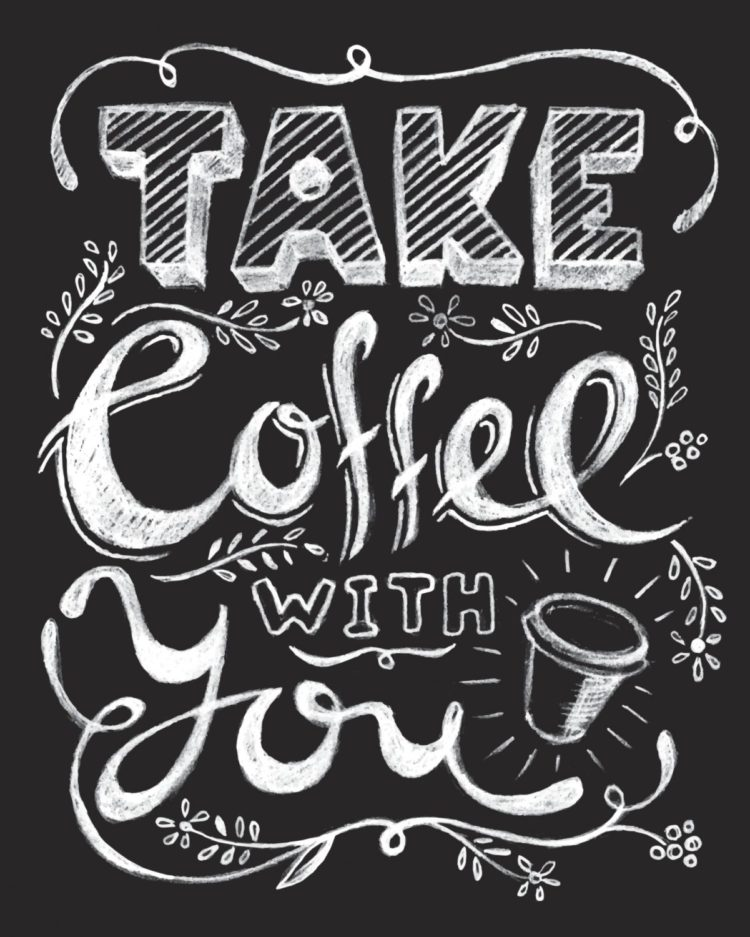 Take coffee with you lettering.