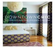 Read Downtown Chic for Funky Design Tips and Ideas