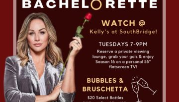"Kelly's at Southbridge New ""Bubbles + Bruschetta"" Bachelorette Viewings"