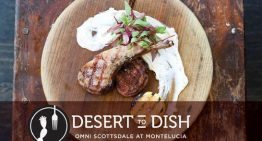 Oct. 22-24: Desert to Dish at Omni Scottsdale Resort