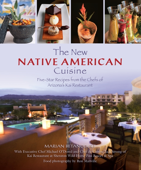 Recipes kai 39 s the new native american cuisine cookbook for American cuisine restaurants